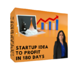 Startup Idea to Profit in 180 Days